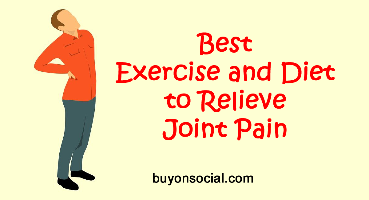 Best Exercise and Diet to Relieve Joint Pain