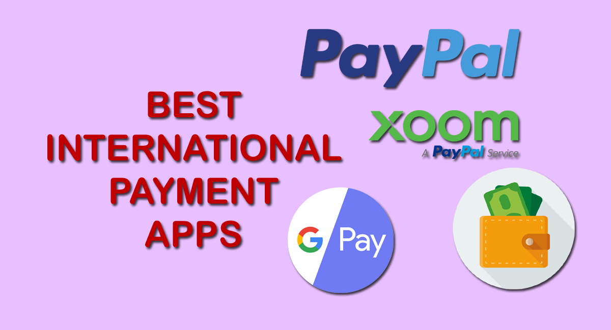 Top 10 Best International Payment Apps in 2021