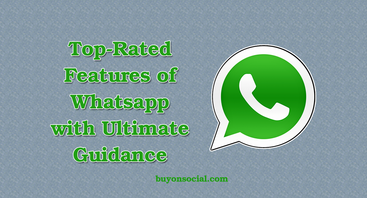 Top-Rated Features of Whatsapp with Ultimate Guidance in 2020