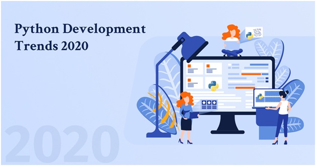 Exploring The Python Development Trends For 2020