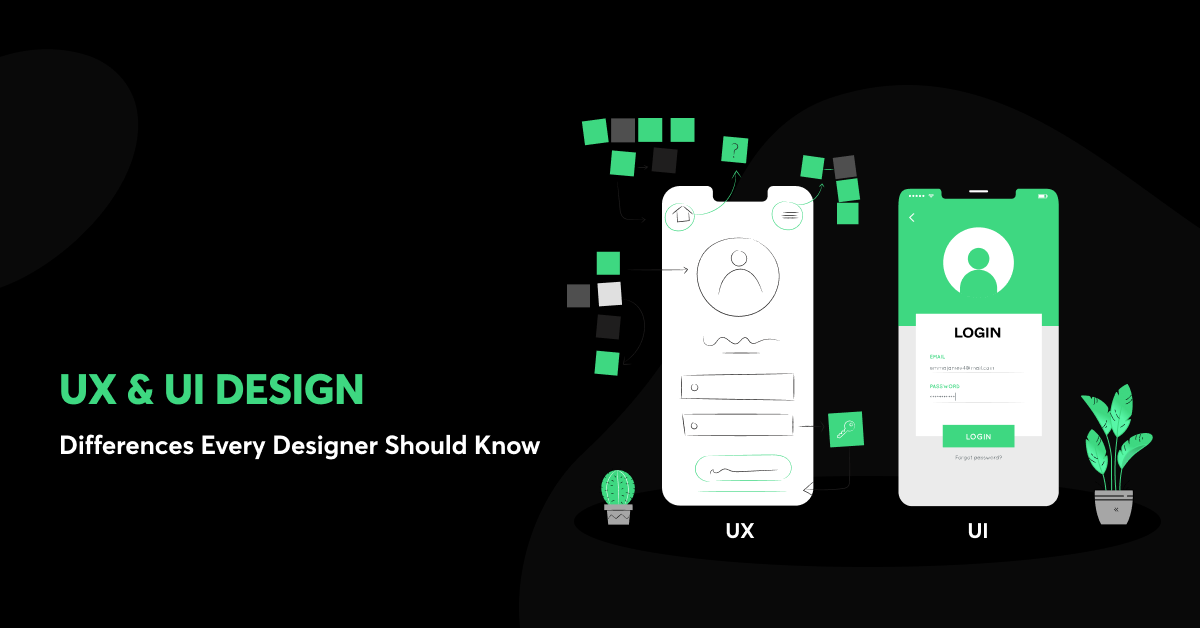 UX & UI Design: Differences Every Designer Should Know