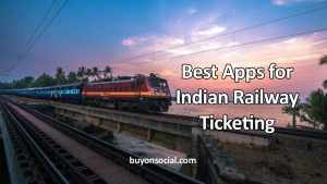 Best Apps for Indian Railway Ticketing
