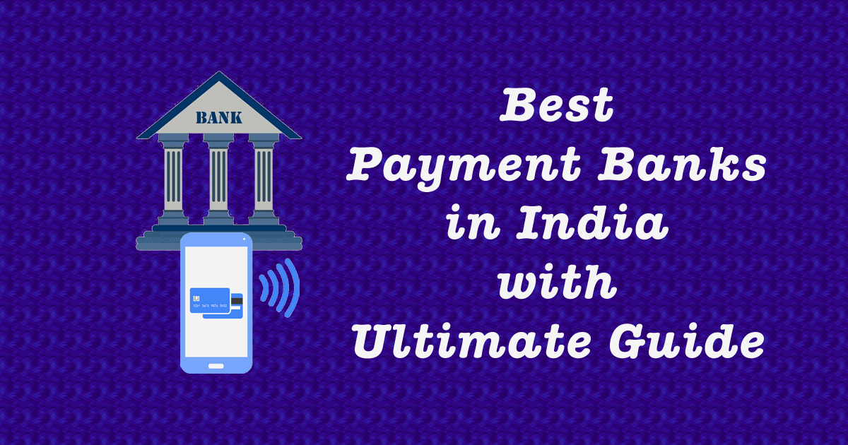 Top 8 Best Payment Banks in India with Ultimate Guide
