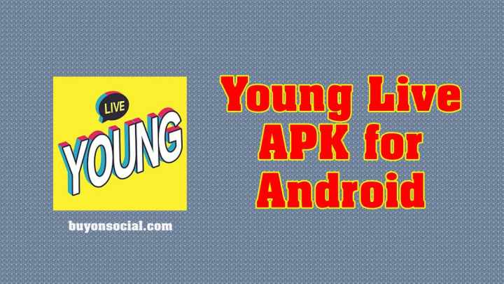 Download Young Live for Android v2.5.1 with All the Related Guide