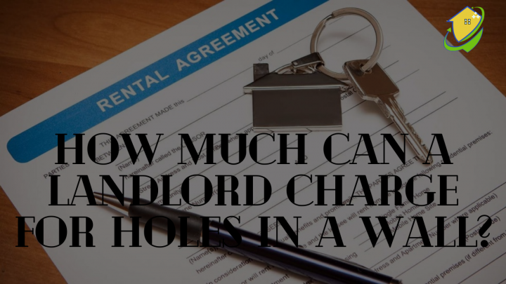 How much can a landlord charge for holes in a wall?